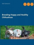 Breeding Happy and Healthy Chihuahuas